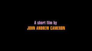 Screenshot from a short film by John Andrew Cameron